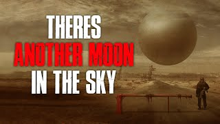 """""""There's Another Moon In The Sky"""" Creepypasta"""