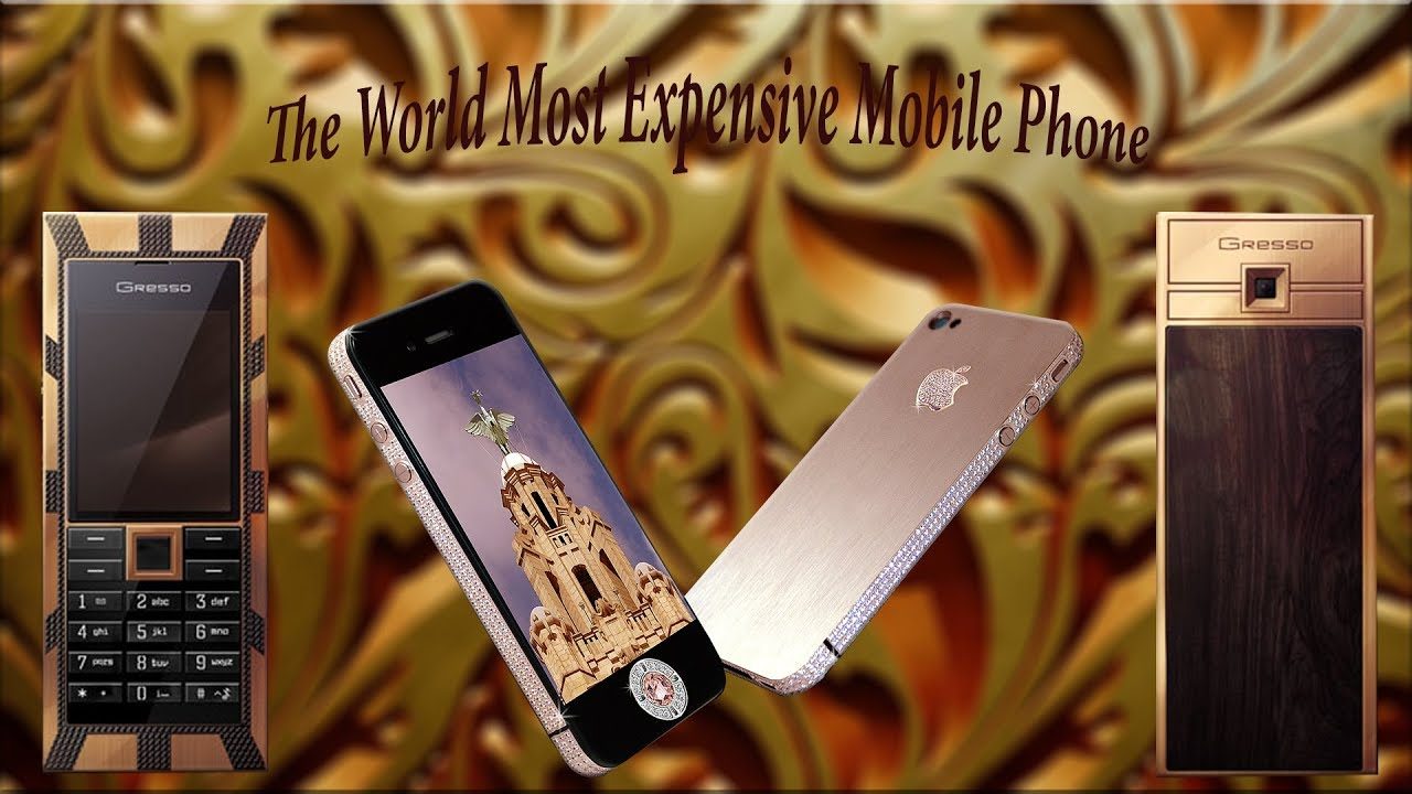 Top 10 World Most Expensive Mobile | World Most Luxurious ... Most Expensive Cell Phone In The World 2017