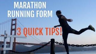 Marathon Running Form: 3 Quick Tips to Run Your Best!