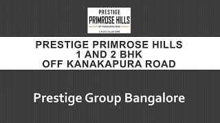 Prestige Kanakapura Primrose Hills Floor Plan | 1 and 2 BHK Apartment | South Bangalore