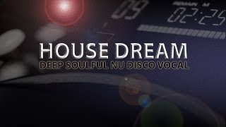 DEEP HOUSE MIX 2014 NU DISCO TECH HOUSE - House Dream March 2014