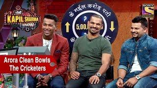 Rajesh Arora Clean Bowls The Cricketers - The Kapil Sharma Show