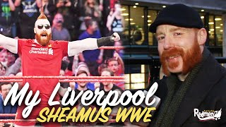 WWE Sheamus: Why I Support and Love Liverpool FC