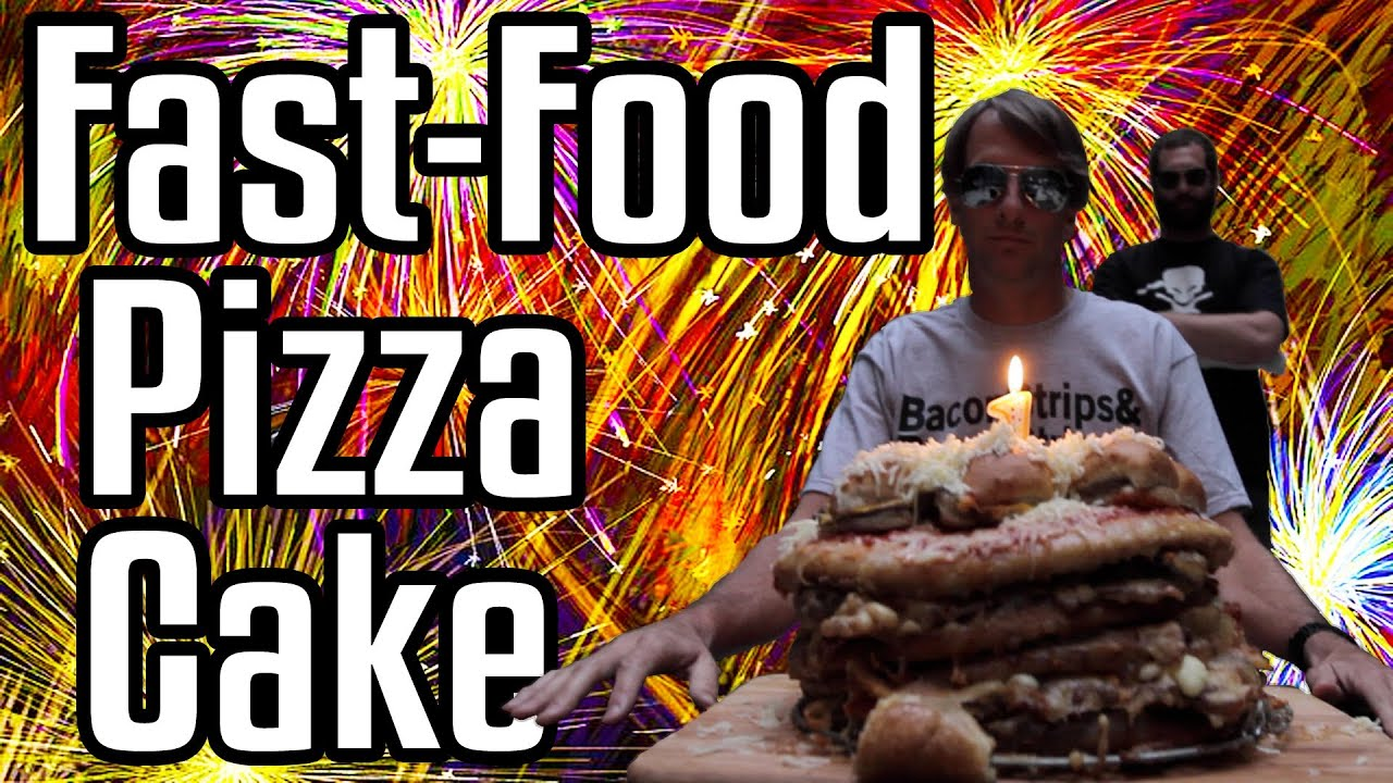 Epic Meal Time Fast Food Pizza Cake