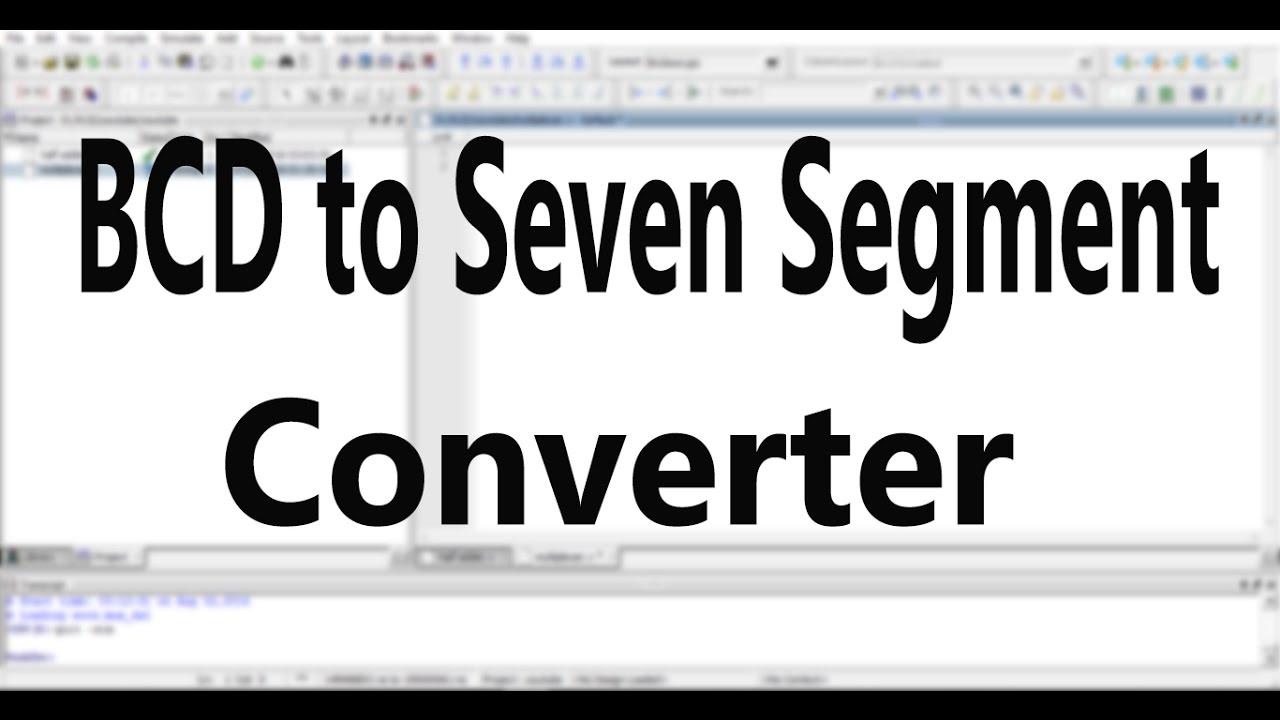 Verilog Code For Bcd To Seven Segment Converter Youtube Circuit Simulator 7segment Led Decoder