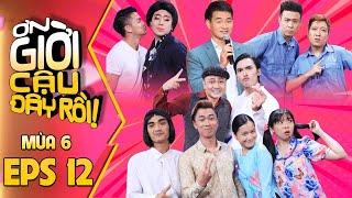 Ơn Giời Cậu Đây Rồi | Mùa 6 - Tập 12: Lâm Vỹ Dạ bực mình vì Hồ Việt Trung