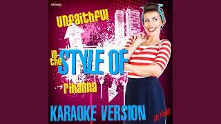 Unfaithful (In the Style of Rihanna) (Karaoke Version)