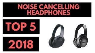TOP 5: Best Noise Cancelling Headphones 2018