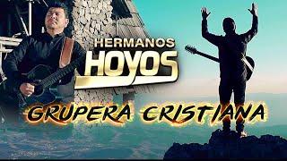 Gracias Dios - Hermanos Hoyos ????  Musica Grupera Cristiana