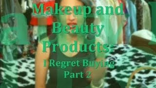 Makeup & Beauty Products: I Regret Buying Part 2 II Clothed For Winter Thumbnail