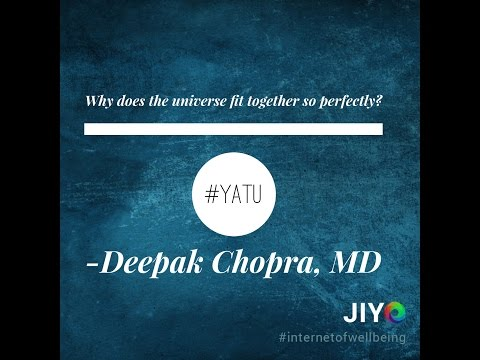 Why does the Universe Fit Together So Perfectly? Deepak Chopra, MD