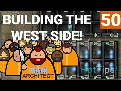 Prison Architect 2.0 - Ep 50 - Building The West Side - Let's Play