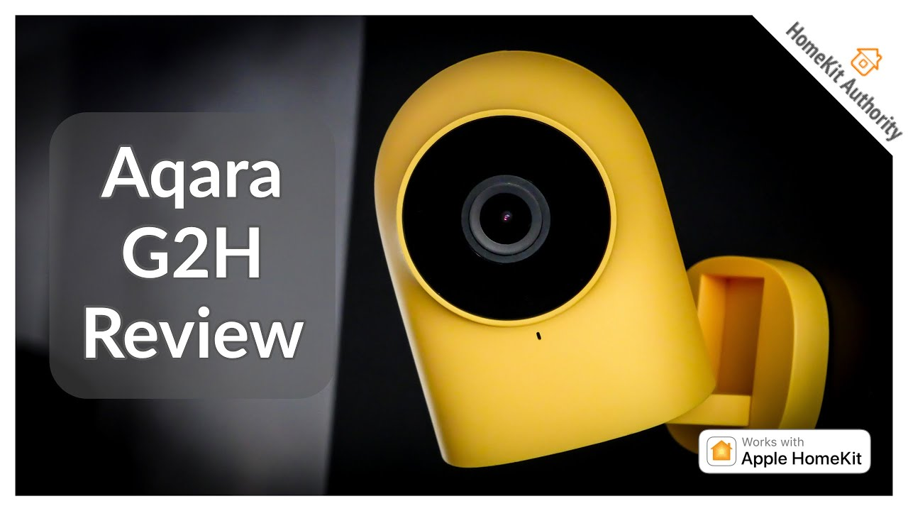 Aqara G2H review - Is this the best HomeKit Secure Video Camera in 2020?