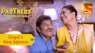 Your Favorite Character | Gogol Gets A New Admirer | Partners Double Ho Gayi Trouble