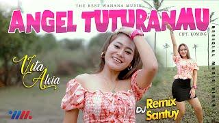 Vita Alvia Ft Dj Remix Santuy  - Angel Tuturanmu