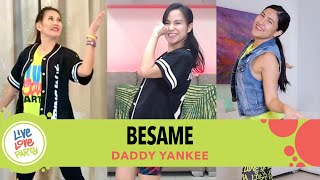 Besame by Daddy Yankee | Live Love Party™ | Zumba® | Dance Fitness