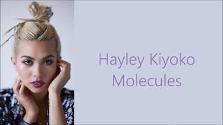 Hayley Kiyoko ~ Molecules ~ Lyrics