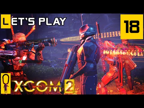 XCOM 2 - Part 18 - The Trench - Let