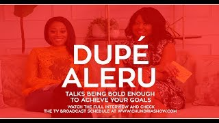 Dupe Aleru Talks 'Being Bold Enough To Achieve Your Goals'