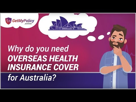 Why Do You Need Overseas Health Insurance Cover (OVHC Or OSHC ) For Australia?