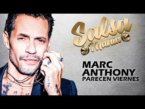 Marc Anthony - Parecen Viernes (Letra)