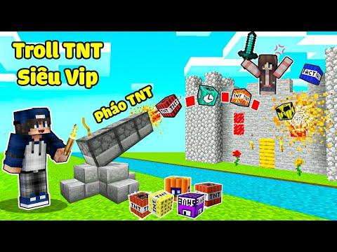 bqThanh Troll Ốc Bằng Máy Bắn TNT Và Nhiều Loại TNT Siêu Vip Trong Minecraft ?