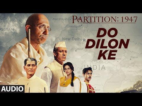 Do Dilon Ke Full Audio Song | Partition 1947 | Huma Qureshi,Om Puri,Hugh Bonneville,Gillian Anderson