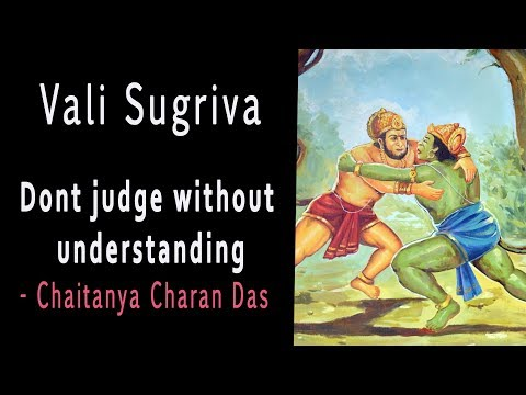 Vali-Sugriva - Don't judge without understanding | Chaitanya Charan Das
