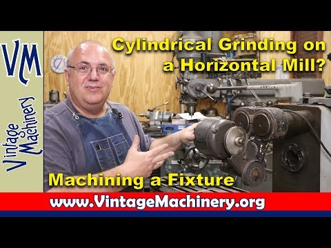 Cylindrical Grinding on the Horizontal Mill!  Machining a fi