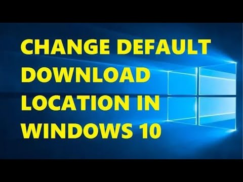 How to Change Default Download Location in Windows 10