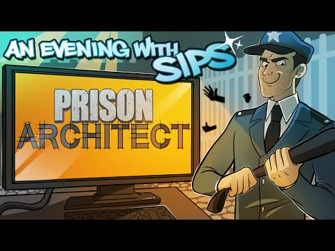 Prison Architect (Release 1.0) - An Evening With Sips
