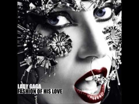 Lady gaga Fashion Of His Love (Extended Version). - YouTube