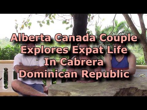 Alberta Canada Couple Explores Expat Life In Cabrera Dominican Republic