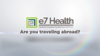 e7 Health Are You Traveling Abroad