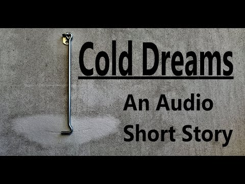 Cold Dreams - Psychological Thriller (Audio Short Story)