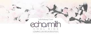 Echosmith - Cool Kids (Sofia Karlberg Cover X LLV Bootleg) [FREE DOWNLOAD]