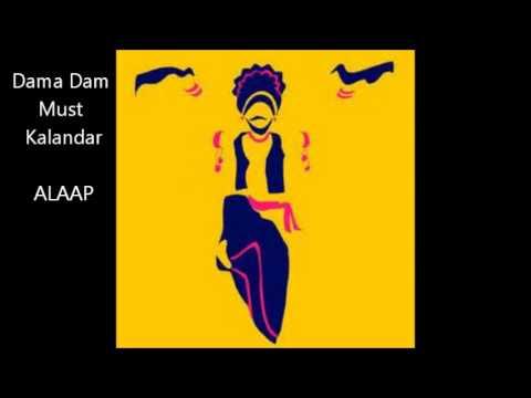 Alaap - Dama Dam Must Kalandar