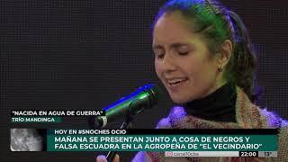 """5 NOCHES   TRÍO MANDINGA - """"NACIDA EN AGUA DE GUERRA"""""""