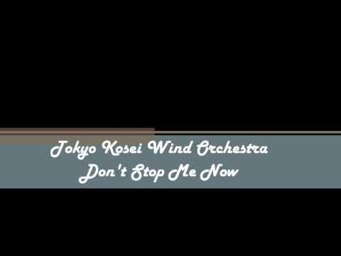 Don't Stop Me Now - Tokyo Kosei Wind Orchestra