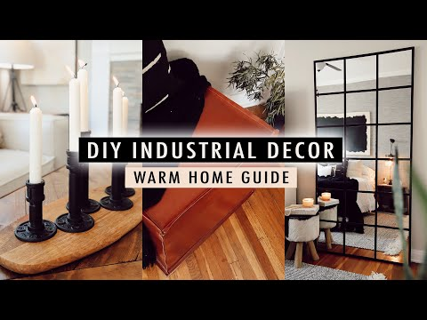 DIY INDUSTRIAL DECOR + Guide To A Warm Home | XO, MaCenna