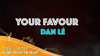 YOUR FAVOUR - DAN LÉ [LYRIC VIDEO]