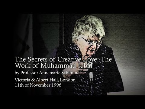 """The Secrets of Creative Love: The Work of Muhammad Iqbal"", by Professor Annemarie Schimmel"