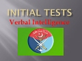 Initial Tests Verbal test  by Lt Colonel (R) Arif