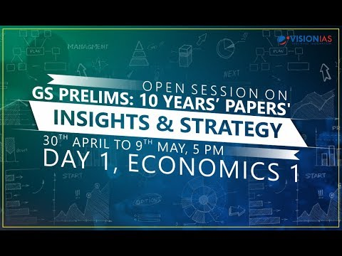 Open Session on GS Prelims: 10 Years' Papers Insights & Strategy | Part 01