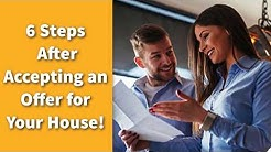 6 Steps After Accepting an Offer for Your House!