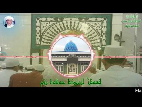 Syair Fii Hawaa Khoiril 'Ibaad - Maulid malam senin Sekumpul