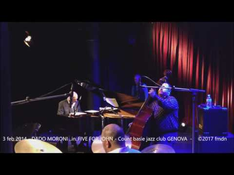 3 febbraio 2014 DADO MORONI in FIVE FOR JOHN - Genova Count Basie Jazz Club