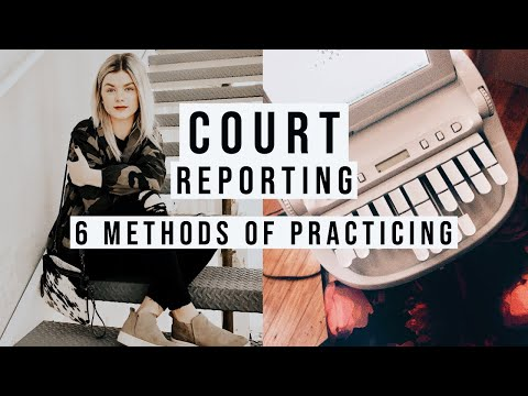 COURT REPORTING | 6 METHODS OF PRACTICE