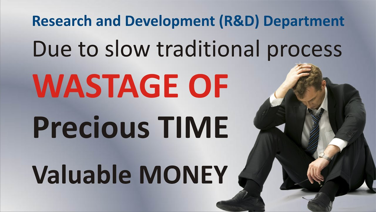 R&D department requires it to save their precious time and valuable money