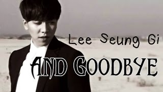 Lee Seung Gi - And goodbye [Sub esp + Rom + Han]